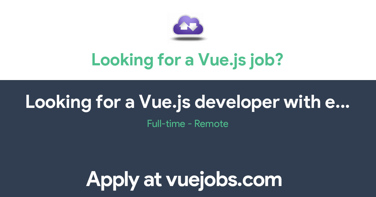 Looking for a Vue js developer with extensive expertise in